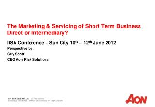 The Marketing  Servicing of Short Term Business Direct or Intermediary