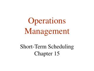 Operations Management  Short-Term Scheduling Chapter 15