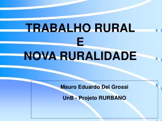 TRABALHO RURAL E NOVA RURALIDADE
