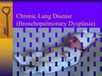 Chronic Lung Disease Bronchopulmonary Dysplasia