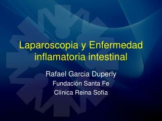 Laparoscopia y Enfermedad inflamatoria intestinal