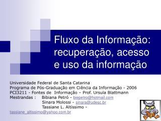 Fluxo da Informa  o: recupera  o, acesso e uso da informa  o