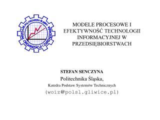 MODELE PROCESOWE I EFEKTYWNOSC TECHNOLOGII INFORMACYJNEJ W PRZEDSIEBIORSTWACH