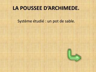 LA POUSSEE D ARCHIMEDE.