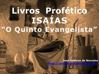 Livros  Prof tico ISA AS  O Quinto Evangelista                Jos  Adelson de Noronha verboeterno.wordpress