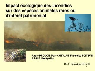 Impact  cologique des incendies sur des esp ces animales rares ou dint r t patrimonial