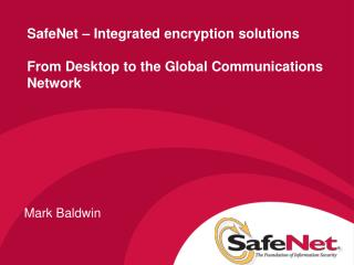 SafeNet   Integrated encryption solutions  From Desktop to the Global Communications Network