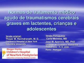 Normas de tratamento m dico agudo de traumatismos cerebrais graves em lactentes, crian as e adolescentes