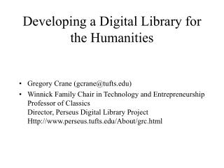 Developing a Digital Library for the Humanities