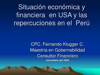 Situaci n econ mica y financiera  en USA y las repercuciones en el  Per