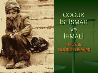 OCUK  ISTISMAR  ve IHMALI