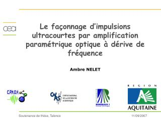 Le fa onnage d impulsions ultracourtes par amplification param trique optique   d rive de fr quence