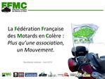 La F d ration Fran aise des Motards en Col re : Plus qu une association, un Mouvement.