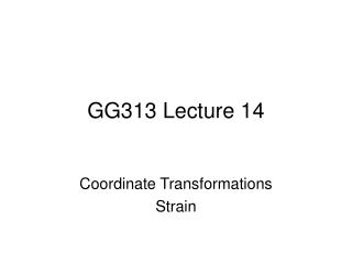 GG313 Lecture 14