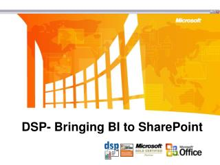 DSP- Bringing BI to SharePoint