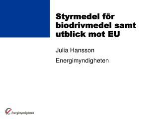 Styrmedel f r biodrivmedel samt utblick mot EU