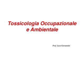Tossicologia Occupazionale e Ambientale
