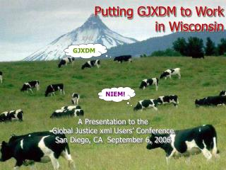 Putting GJXDM to Work in Wisconsin