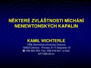 NEKTER  ZVL  TNOSTI M CH N  NENEWTONSK CH KAPALIN