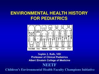 ENVIRONMENTAL HEALTH HISTORY  FOR PEDIATRICS