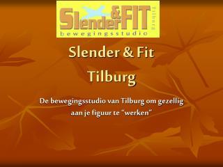 Slender  Fit Tilburg