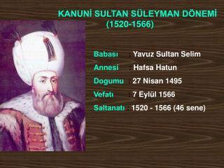 KANUNI SULTAN S LEYMAN D NEMI                                    1520-1566