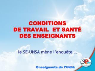 CONDITIONS  DE TRAVAIL  ET SANT  DES ENSEIGNANTS