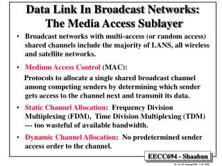 Data Link In Broadcast Networks:  The Media Access Sublayer