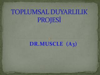 TOPLUMSAL DUYARLILIK PROJESI