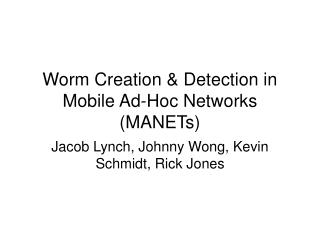 Worm Creation  Detection in Mobile Ad-Hoc Networks MANETs