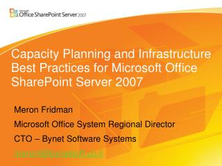 Capacity Planning and Infrastructure Best Practices for Microsoft Office SharePoint Server 2007