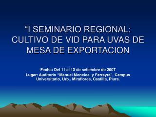 I SEMINARIO REGIONAL: CULTIVO DE VID PARA UVAS DE MESA DE EXPORTACION