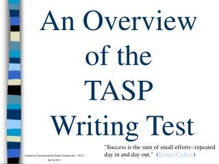 An Overview of the    TASP  Writing Test