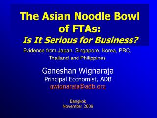 The Asian Noodle Bowl  of FTAs: Is It Serious for Business