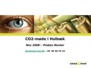 CO2-m de i Holb k Nov 2008   Preben Munter pmseas-nve.dk   tlf. 20 46 76 19