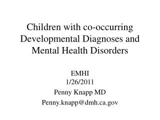 Children with co-occurring Developmental Diagnoses and Mental Health Disorders