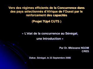 Vers des r gimes efficients de la Concurrence dans des pays s lectionn s d Afrique de l Ouest par le renforcement des ca