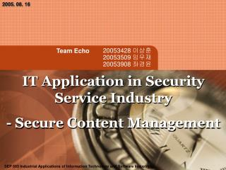 IT Application in Security Service Industry - Secure Content Management