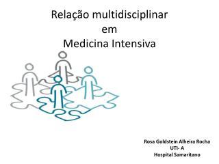 Rela  o multidisciplinar  em  Medicina Intensiva