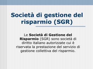 Societ  di gestione del risparmio SGR