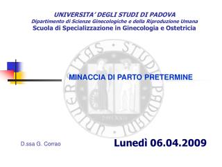 UNIVERSITA  DEGLI STUDI DI PADOVA Dipartimento di Scienze Ginecologiche e della Riproduzione Umana Scuola di Specializza