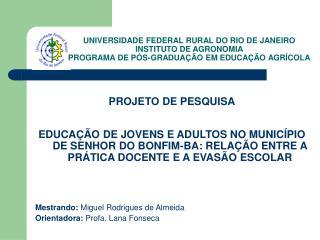 UNIVERSIDADE FEDERAL RURAL DO RIO DE JANEIRO  INSTITUTO DE AGRONOMIA PROGRAMA DE P S-GRADUA  O EM EDUCA  O AGR COLA