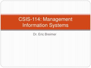 CSIS-114: Management Information Systems
