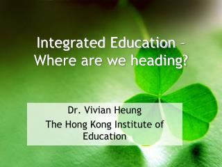 Integrated Education   Where are we heading