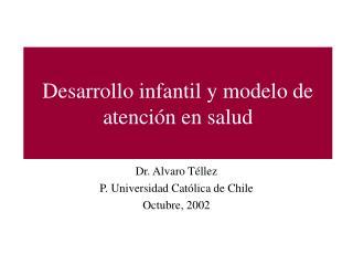 Desarrollo infantil y modelo de atenci n en salud