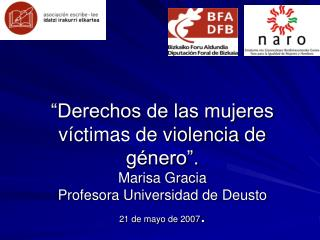 Derechos de las mujeres v ctimas de violencia de g nero . Marisa Gracia Profesora Universidad de Deusto 21 de mayo de 2