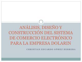 AN LISIS, DISE O Y CONSTRUCCI N DEL SISTEMA DE COMERCIO ELECTR NICO PARA LA EMPRESA DOLARIN
