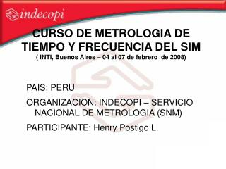 CURSO DE METROLOGIA DE TIEMPO Y FRECUENCIA DEL SIM  INTI, Buenos Aires   04 al 07 de febrero  de 2008