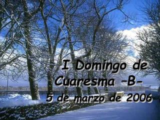 I Domingo de Cuaresma  B- 5 de marzo de 2006