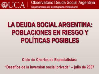 Ciclo de Charlas de Especialistas:   Desaf os de la inversi n social privada    julio de 2007